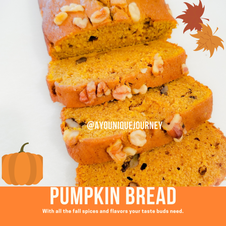Pumpkin Bread with all the fall spices and flavors.