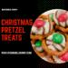 Christmas Pretzel Treats for the holidays.