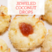 Jeweled Coconut Drops for the Holidays.