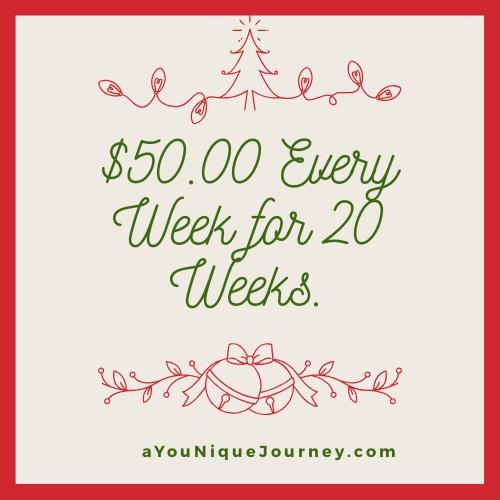First Christmas Savings Plan is $50.00 Every Week for 20 Weeks